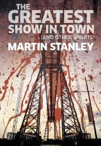 The cover for my new short collection - The Greatest Show in Town